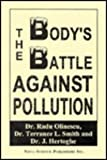 The Body's Battle Against Pollution, Olinescu, Radu and Smith, Terrance L., 1560725036