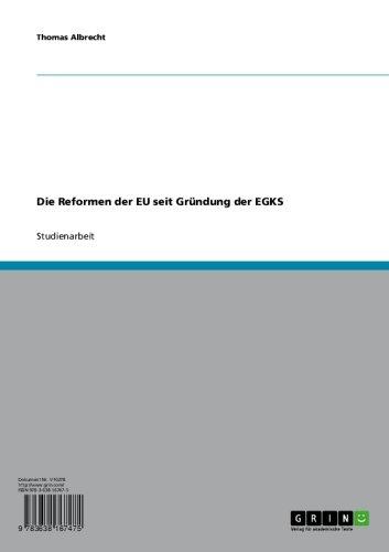 Die Reformen der EU seit Gründung der EGKS (German Edition)