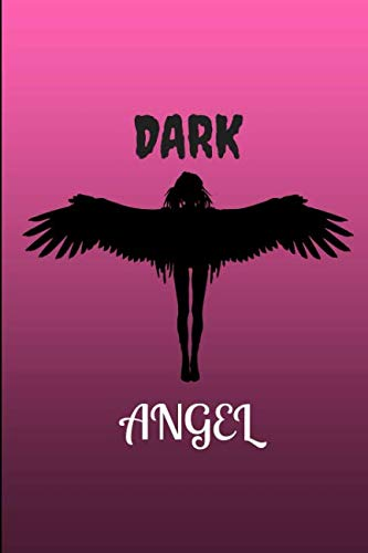 Dark Angel: A Journal and Notebook for Happy and Hellish Thoughts