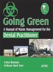 Download Going Green: A Manual of waste Management for the Dental Practitioners pdf