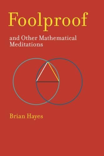 Foolproof, and Other Mathematical Meditations (The MIT Press)