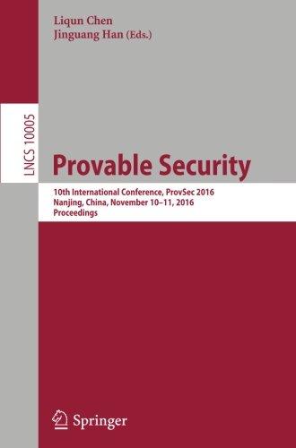 Provable Security: 10th International Conference, ProvSec 2016, Nanjing, China, November 10-11, 2016, Proceedings (Lectu