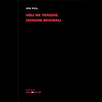 Noli me tangere. Versión original (Spanish Edition)