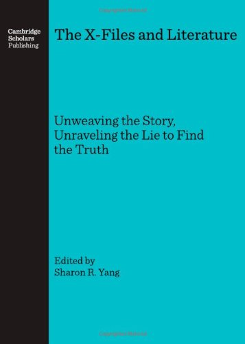 The X-Files and Literature: Unweaving the Story, Unraveling the Lie to Find the Truth pdf epub