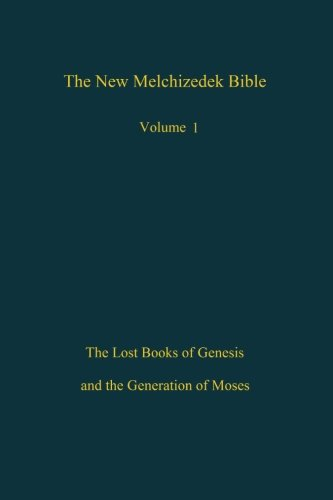 The New Melchizedek Bible, Volume 1
