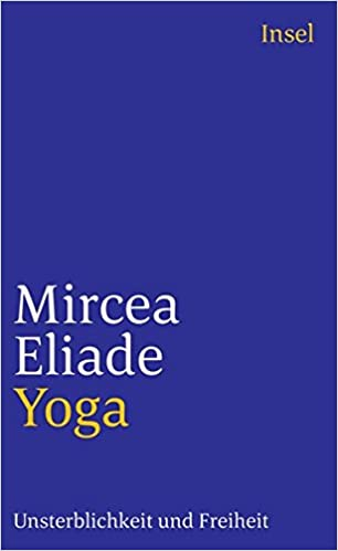 Yoga.: Mircea Eliade: 9783458347019: Amazon.com: Books