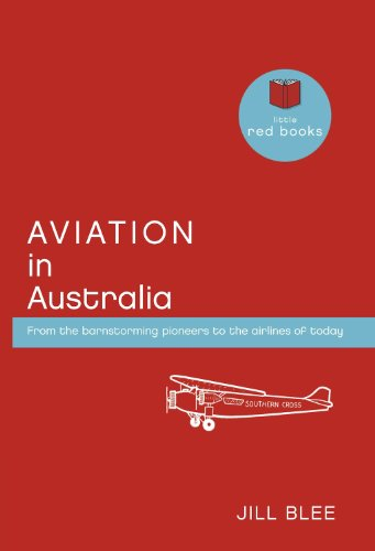 Aviation in Australia: From the barnstorming pioneers to the airlines of today (Little Red Books)