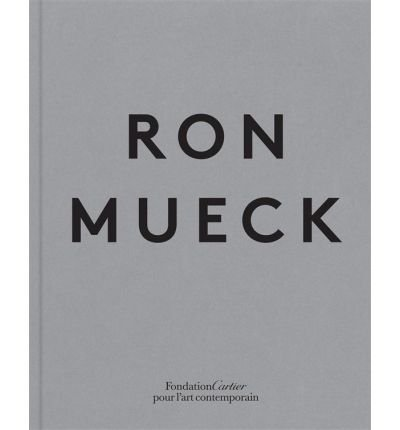 [(Ron Mueck)] [ By (author) Robert Storr, By (author) Justin Paton ] [July, 2013]
