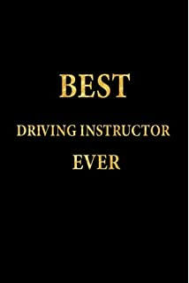 Best Driving Instructor Ever: Lined Notebook, Gold Letters Cover, Diary,  Journal,