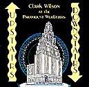 Upstairs Downstairs: Clark Wilson At the Paramount Wurlitzers