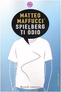 Spielberg ti odio - Matteo Maffucci