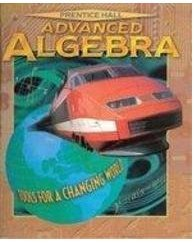 Advanced Algebra: TOOLS FOR A CHANGING WORLD