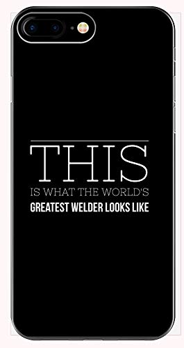 Welder Phone Case for iPhone 6+, 6S+, 7+, 8+ - This is What The World's Greatest Looks Like - Gifts for Fathers Day