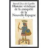 Histoire véridique de la conquête de la Nouvelle-Espagne, t. 01