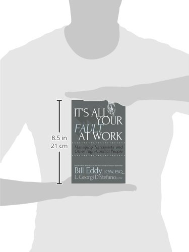 It's All Your Fault at Work!: Managing Narcissists and Other High-Conflict People by Unhooked Books (Image #3)