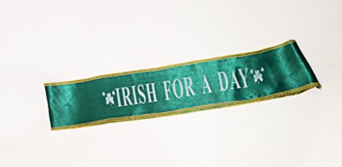 Saint Patrick's Day Sash Proclaiming That You are IRISH FOR A DAY. Unique Design to Make Your St. Patrick's Day Celebration Extra Special. Newest St. Pat's Accessory. Great for all Ages