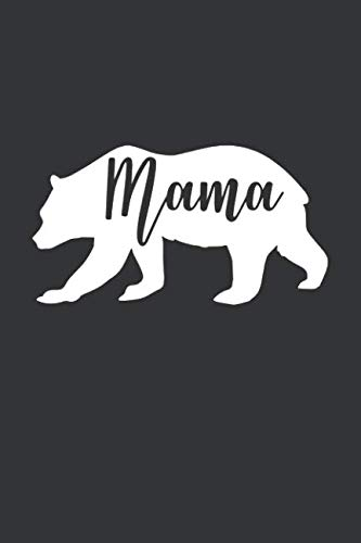(Mama: Blank Lined Notebook to Write In for Notes, To Do Lists, Notepad, Journal, Funny Gifts for Mom, Mama Bear)