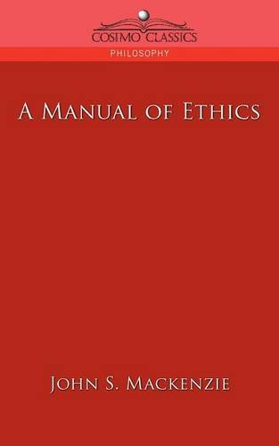 A Manual of Ethics (Cosimo Classics Philosophy)