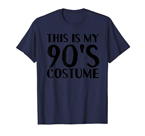 This Is My 90's Costume Halloween Easy Cosplay Lazy Outfit ()
