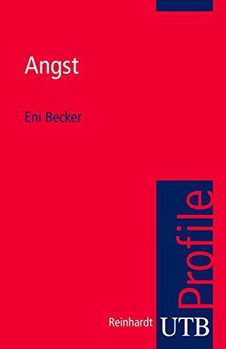 Angst (utb Profile, Band 3512)