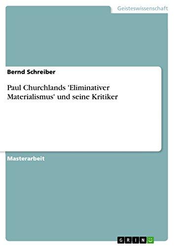 Paul Churchlands 'Eliminativer Materialismus' und seine Kritiker (German Edition)