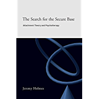 The Search for the Secure Base: Attachment Theory and Psychotherapy (English Edition)