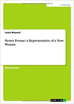Hester Prynne. a Representative of a New Woman