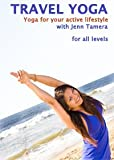 Travel Yoga: Yoga For Your Active Lifestyle