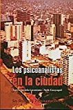 img - for Psicoanalistas en la ciudad, los (Spanish Edition) book / textbook / text book