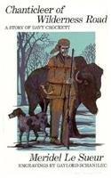 Chanticleer of Wilderness Road: A Story of Davy Crockett