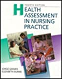 Health Assessment in Nursing Practice, Grimes, Jorge and Burns, Elizabeth, 0316328316