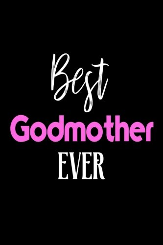 Download Best Godmother Ever: Godparents Birthday Gift Notebook for Women pdf epub