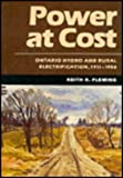 Power at Cost : Ontario Hydro and Rural Electrification, 1911-1958, Fleming, Keith R., 0773508686