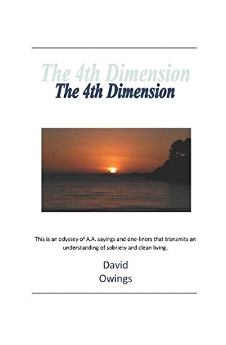 The 4th Dimension: A Every day Meditation Book For Addicts