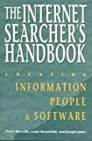 The Internet Searcher's Handbook : Locating Information, People, and Software, Morville, Peter and Rosenfeld, Louis B., 1555702368