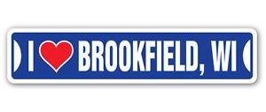I LOVE BROOKFIELD, WISCONSIN Custom Sticker Decal Wall Window Door Art Vinyl Street Signs - 22