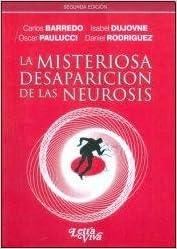 La Misteriosa Desaparicion de La Neurosis (Spanish Edition ...