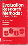 Evaluation Research Methods : A Basic Guide, Leonard Rutman, 0803909071