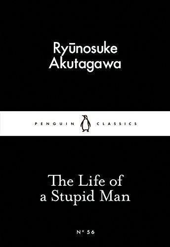 The Little Black Classics Life of a Stupid Man (Penguin Little Black Classics)