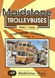 Maidstone Trolleybuses (Trolleybus Classics)