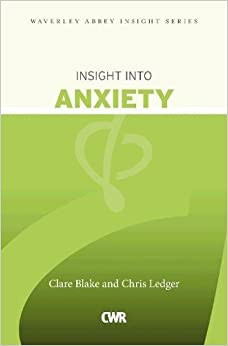 Book Insight Into Anxiety (Waverley Abbey Insight Series)