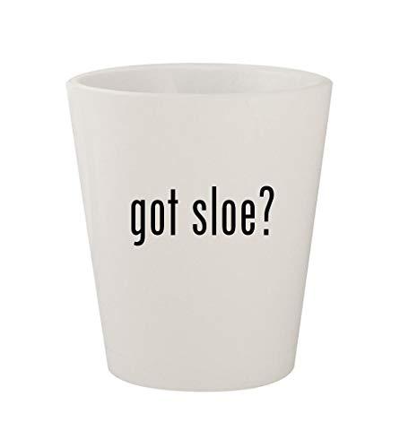 got sloe? - Ceramic White 1.5oz Shot Glass