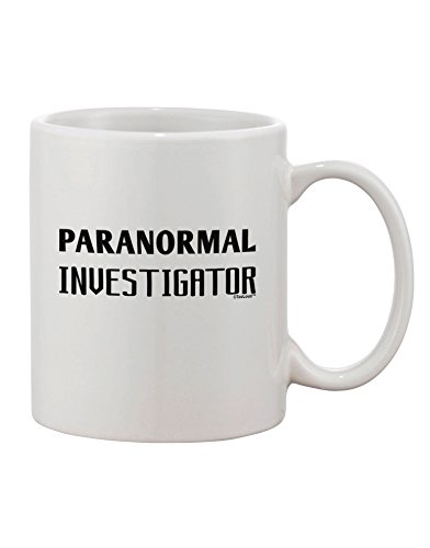 TooLoud Paranormal Investigator Printed 11oz Coffee Mug by TooLoud
