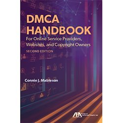 DMCA Handbook for Online Service Providers, Websites, and Copyright Owners, Second Edition