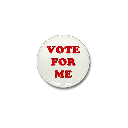 """CafePress Vote for Me Mini Button 1"""" Round Mini Button"""