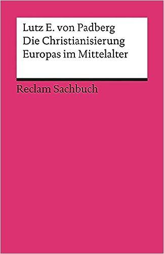 Die Christianisierung Europas Mittelalter