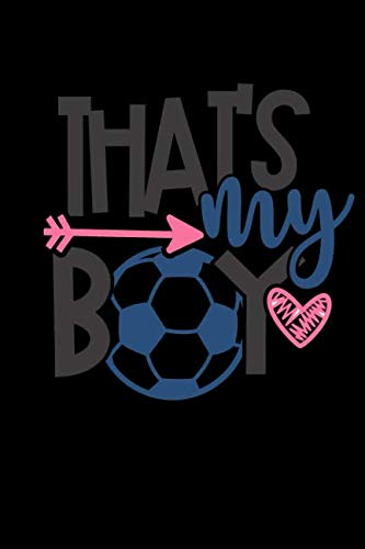 That's My Boy (Soccer Coaches & Players Notebook)