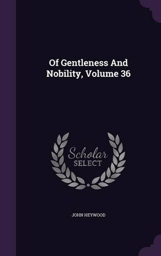 Download Of Gentleness And Nobility, Volume 36 pdf