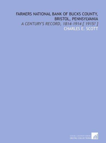 Farmers National Bank Of Bucks County  Bristol  Pennsylvania  A Centurys Record  1814 1914   1915
