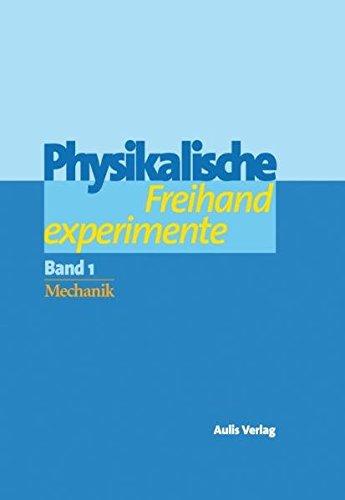 Physik allgemein / Physikalische Freihandexperimente in 2 Bänden: Bd. 1: Mechanik / Bd. 2: Akustik, Wärme, Elektrizität, Magnetismus, Optik
